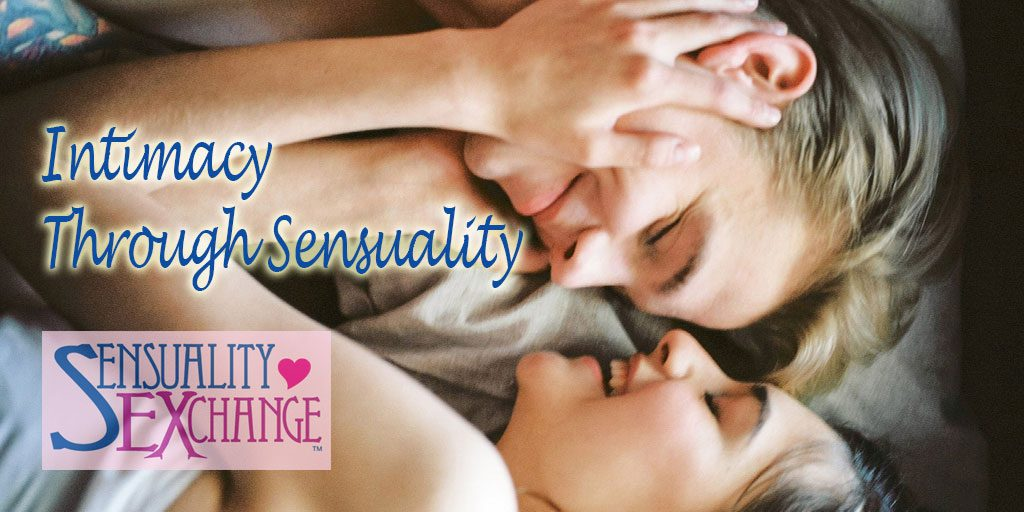 Intimacy Through Sensuality