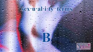 Sexual Terminology - B
