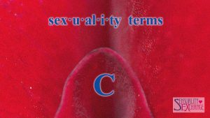 Sexual Terminology - C