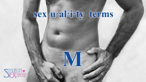 Sexual Terminology - M