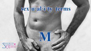 Sexual Terminology - M