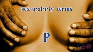 Sexual Terminology - P