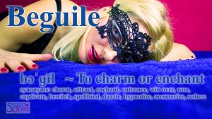 Beguile The One You Want