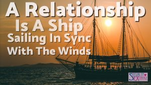A Relationship, Is A Ship