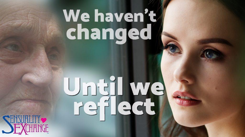Reflecting Change