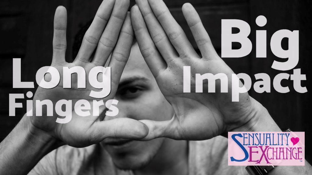 Long Fingers, Big Impact